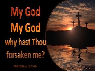 Matthew 27-46 My God Why Hast Thou Forsaken Me black